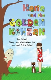 Hana and the Golden Kenzan ebook by Jim Schell
