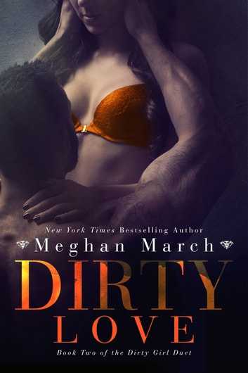 Dirty Love ebook by Meghan March