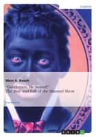 'Gentlemen, Be Seated!' The Rise and Fall of the Minstrel Show ebook by Marc A. Bauch