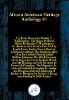 African American Heritage Anthology #1 - Ten books that exemplify courage and a willingness to fight against all odds and at any cost for what is right ebook by Frederick Douglass
