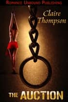 The Auction ebook by Claire Thompson