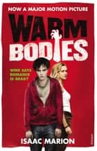 Warm Bodies (The Warm Bodies Series) eBook by Isaac Marion