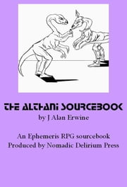 The Althani Sourcebook: An Ephemeris RPG supplement ebook by J Alan Erwine