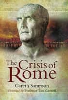 Crisis of Rome ebook by Gareth Sampson