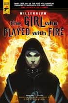 The Girl Who Played With Fire Vol. 2 ebook by Sylvain Runberg, Manolo Carot