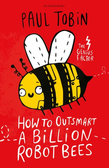 How to Outsmart a Billion Robot Bees ebook by Paul Tobin