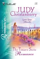 The Texan's Suite Romance (Mills & Boon Silhouette) ebook by Judy Christenberry