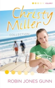 Christy Miller Collection, Vol 1 ebook by Robin Jones Gunn