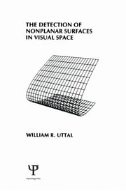 The Detection of Nonplanar Surfaces in Visual Space ebook by W. R. Uttal