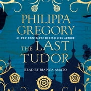 The Last Tudor audiobook by Philippa Gregory