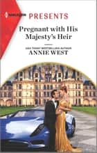 Pregnant with His Majesty's Heir ebook by Annie West