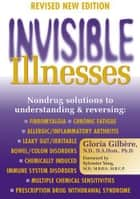 Invisible Illnesses ebook by Gloria Gilbere N.D., D.A. Hom., Ph.D.