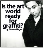 Is the Art World Ready for Graffiti? ebook by Steven Hager