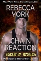 Chain Reaction (Security Breach Book 1) eBook by Rebecca York