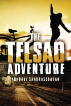 The Telsao Adventure ebook by Kundavi Sandrasegaran