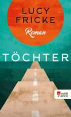 Töchter ebook by Lucy Fricke