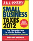 J.K. Lasser's Small Business Taxes 2012