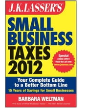 J.K. Lasser's Small Business Taxes 2012 - Your Complete Guide to a Better Bottom Line eBook by Barbara Weltman