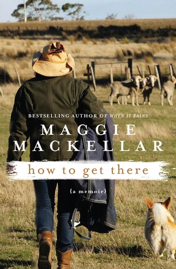 How to Get There ebook by Maggie MacKellar
