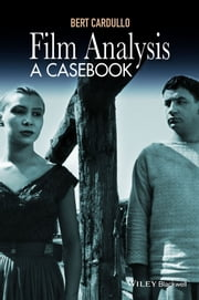 Film Analysis - A Casebook ebook by Bert Cardullo