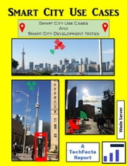 Smart City Use Cases and Development Notes ebook by Wade Sarver