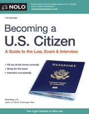 Becoming a U.S. Citizen - A Guide to the Law, Exam & Interview ebook by Ilona Bray, JD
