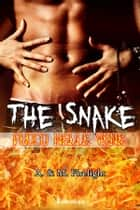The Snake - Fuoco nelle vene ebook by A. & M. Firelight