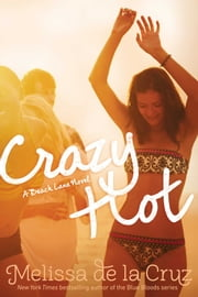 Crazy Hot ebook by Melissa de la Cruz