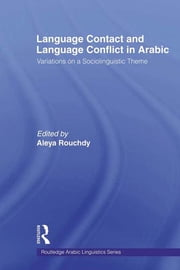 Language Contact and Language Conflict in Arabic ebook by Aleya Rouchdy
