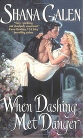 When Dashing Met Danger ebook by Shana Galen