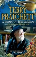 A Blink of the Screen - Collected Short Fiction ebook by Terry Pratchett