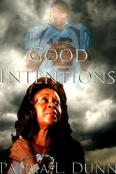 Good Intentions ebook by Patria L. Dunn (Patria Dunn-Rowe)
