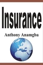 Insurance ebook by Anthony Anamgba