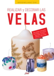 Realizar y decorar las velas ebook by Massimiliano Dini