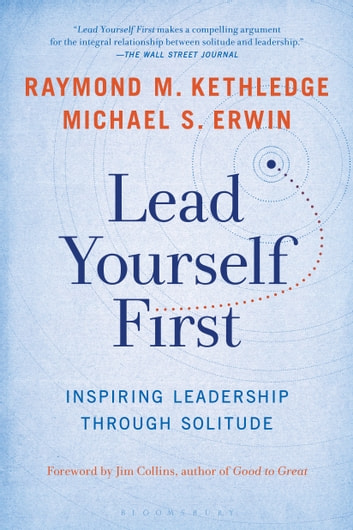 Lead Yourself First - Inspiring Leadership Through Solitude ebook by Raymond M. Kethledge,Michael S. Erwin