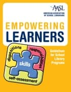 Empowering Learners - Guidelines for School Library Programs ebook by Amer. Association of School Librarians (AASL)