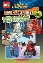 Super-Villain Ghost Scare! (LEGO DC Comics Super Heroes: Brick Adventures) ebook by Liz Marsham