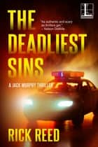 The Deadliest Sins ebook by Rick Reed