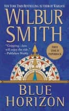 Blue Horizon ebook by Wilbur Smith