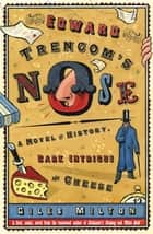 Edward Trencom's Nose ebook by Giles Milton