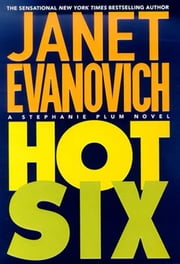 Hot Six - A Stephanie Plum Novel ebook by Janet Evanovich