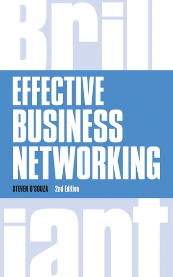 Effective Business Networking ebook by Steven D'Souza