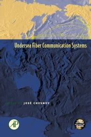 Undersea Fiber Communication Systems ebook by Chesnoy, Jose