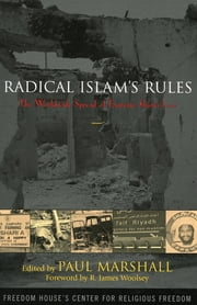 Radical Islam's Rules - The Worldwide Spread of Extreme Shari'a Law ebook by Paul Marshall,Maarten G. Barends,Hamouda Bella,Mehrangiz Kar,Kavian Milani,the Rand Corporation,Peter G. Riddell,Stephen Schwartz,Nina Shea