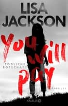 You will pay - Tödliche Botschaft - Thriller ebook by Lisa Jackson, Kristina Lake-Zapp