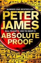 Absolute Proof ekitaplar by Peter James