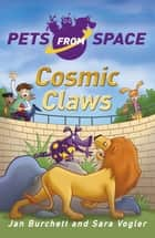 Cosmic Claws - Book 2 ebook by Alex Paterson, Jan Burchett, Sara Vogler