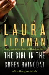 The Girl in the Green Raincoat - A Tess Monaghan Novel ebook by Laura Lippman