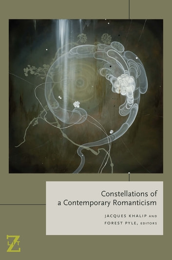Constellations of a Contemporary Romanticism ebook by
