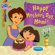 Happy Mother's Day, Mami! (Dora the Explorer) ebook by Nickelodeon Publishing
